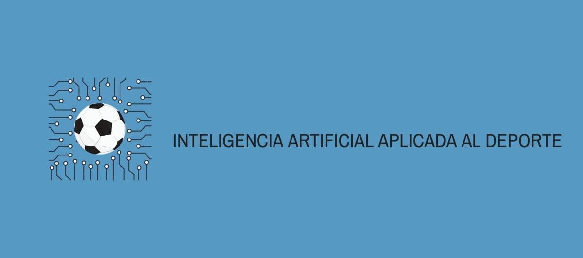 La Inteligencia Artificial aplicada al Deporte